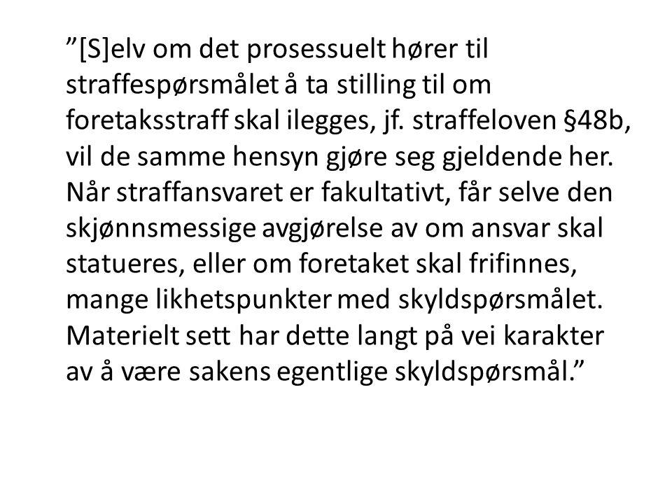 [S]elv om det prosessuelt hører til straffespørsmålet å ta stilling til om foretaksstraff skal ilegges, jf.